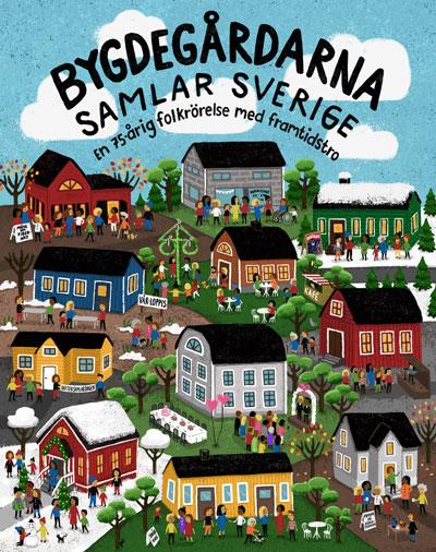 Bygdegårdarna samlar Sverige - jubileumsbok BR 75 år